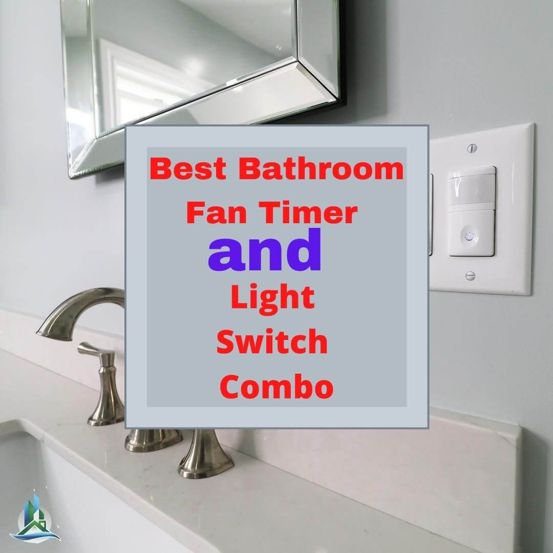 Best Bathroom Fan Timer and Light Switch Combo