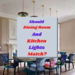 Should Dining Room and Kitchen Lights Match?