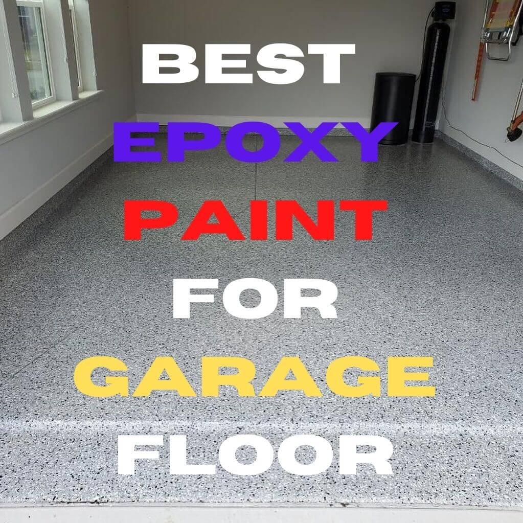 Best Epoxy Paint For Garage Floor