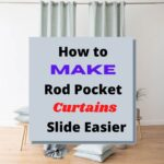How to Make Rod Pocket Curtains Slide Easier