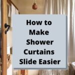How to Make Shower Curtains Slide Easier