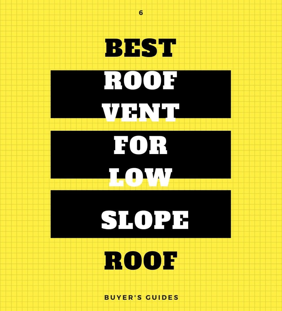 Best Roof Vent For Low Slope Roof