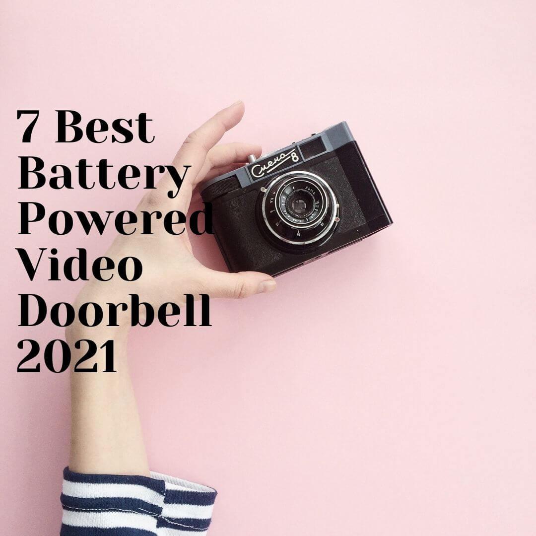 7 Best Battery Powered Video Doorbell 2021
