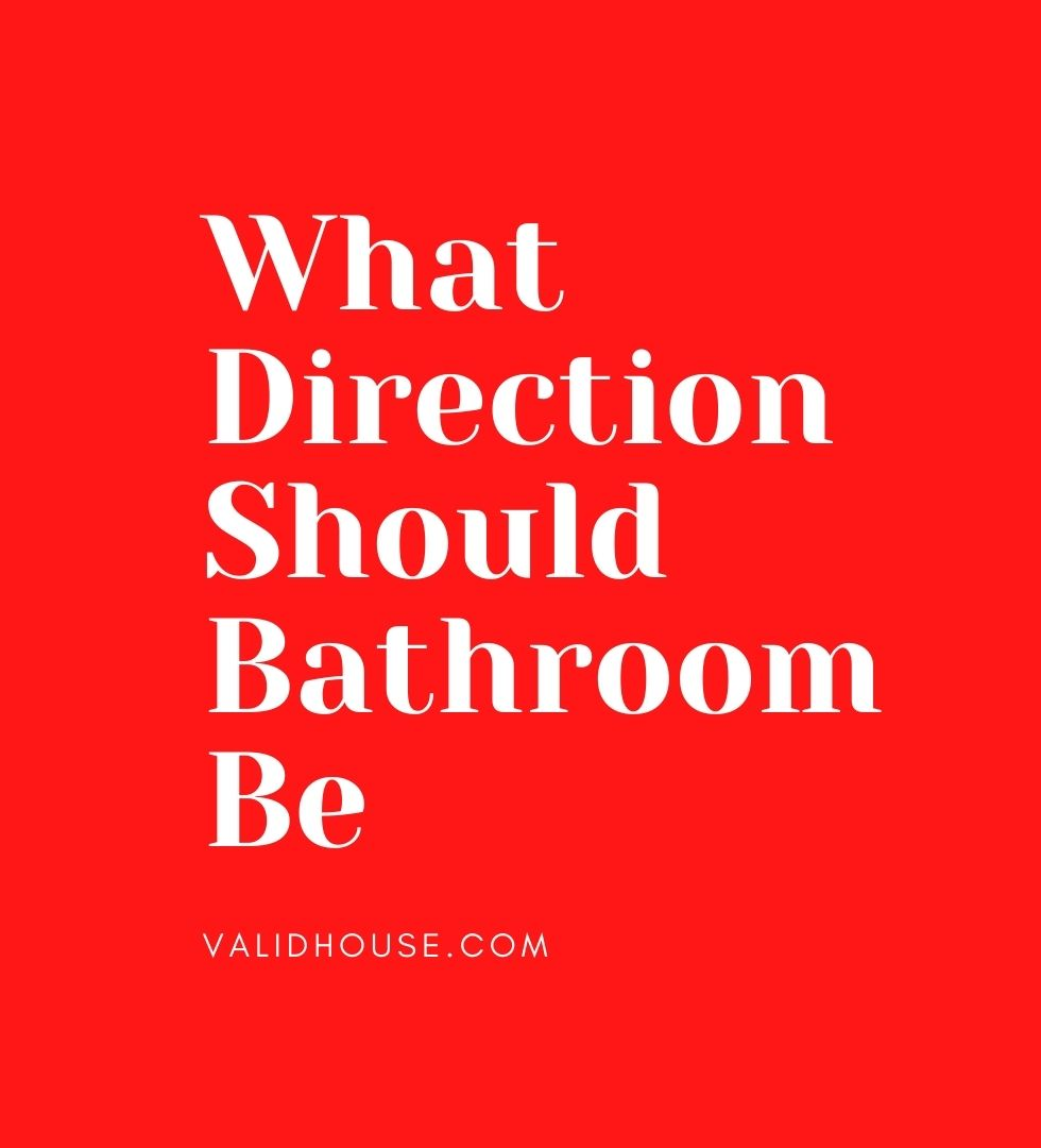 What Direction Should Bathroom Be