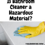 Is Bathroom Cleaner a Hazardous Material