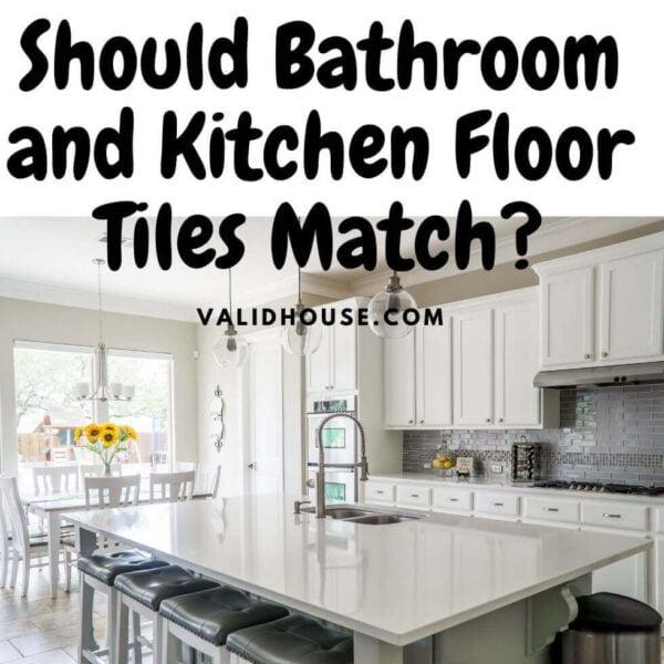 Should Bathroom and Kitchen Floor Tiles Match