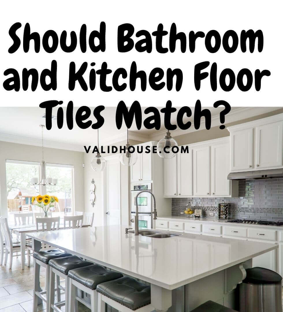 Should Bathroom and Kitchen Floor Tiles Match