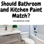 Should Bathroom and Kitchen Paint Match