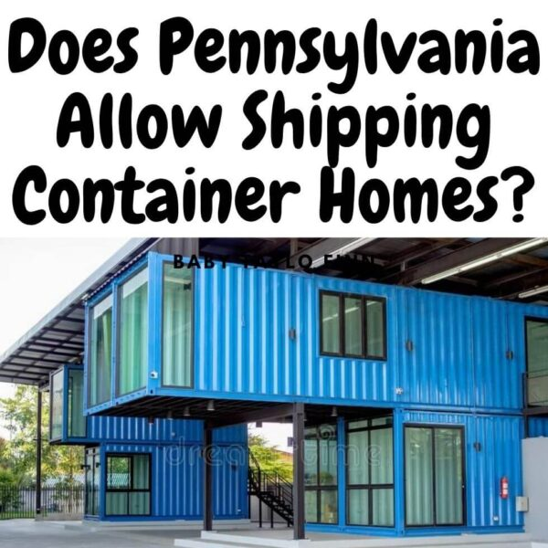 Does Pennsylvania Allow Shipping Container Homes