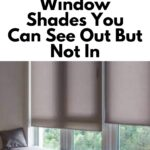 Window Shades You Can See Out But Not In