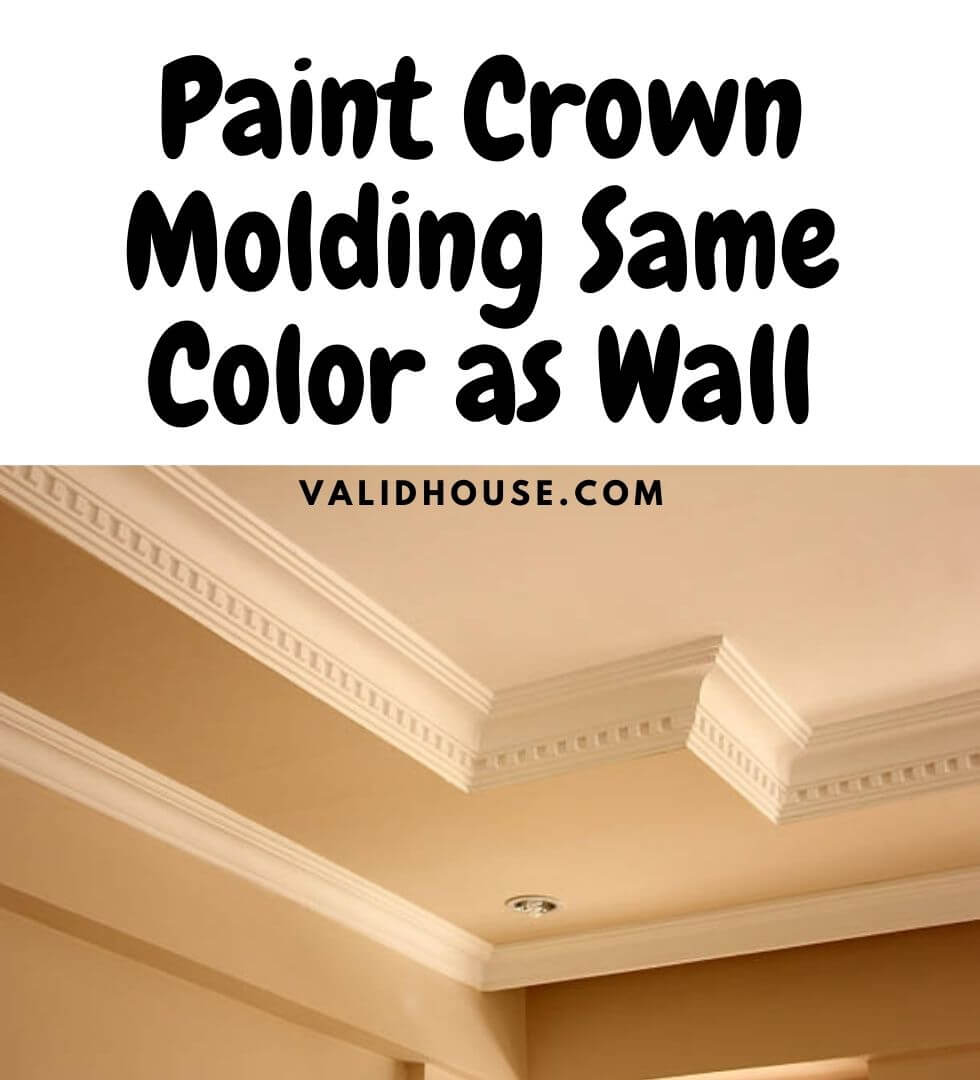 Paint Crown Molding Same Color as Wall